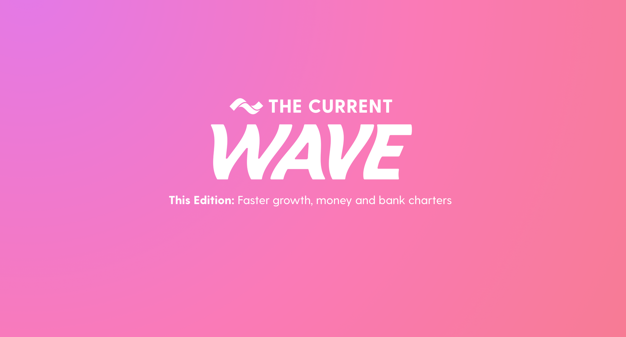 the-current-wave-faster-growth-money-and-bank-charters