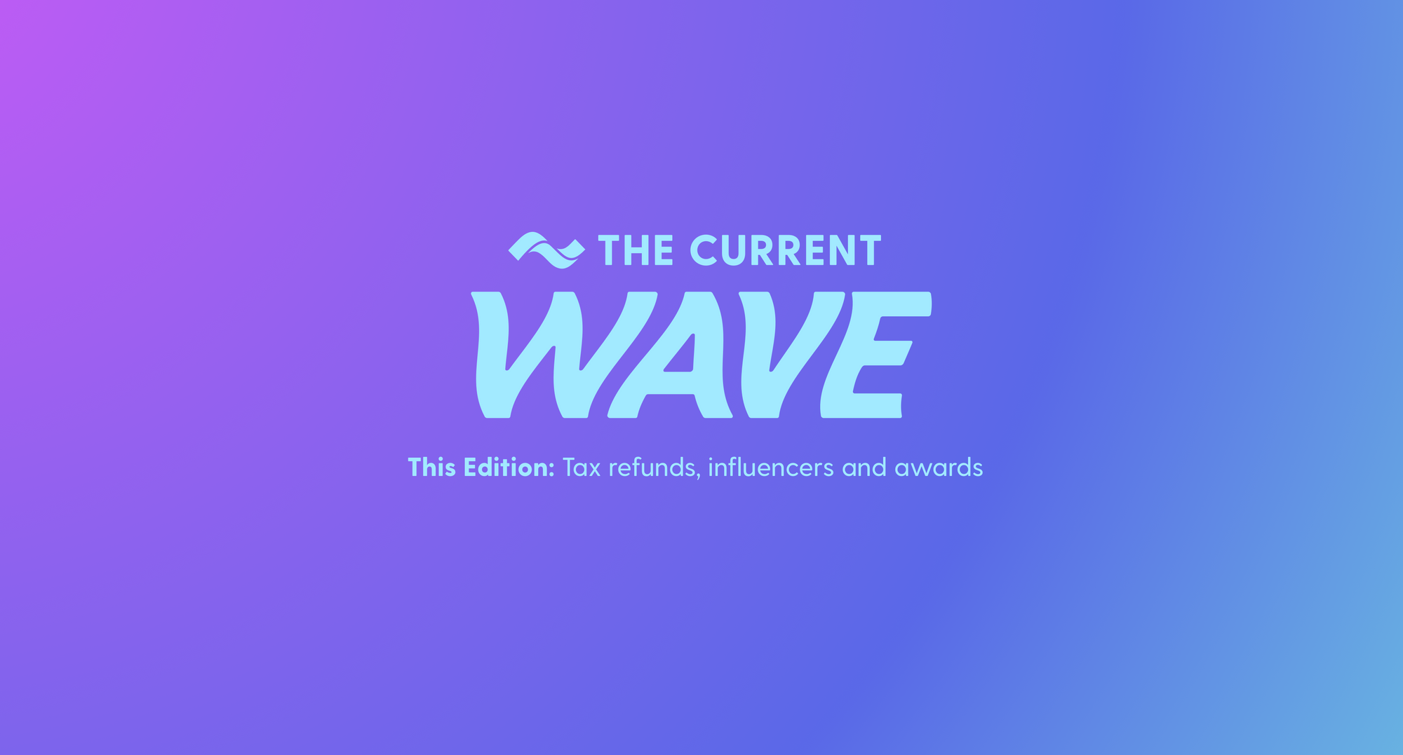 the-current-wave-tax-refunds-influencers-and-awards